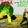 Killer Broccoli